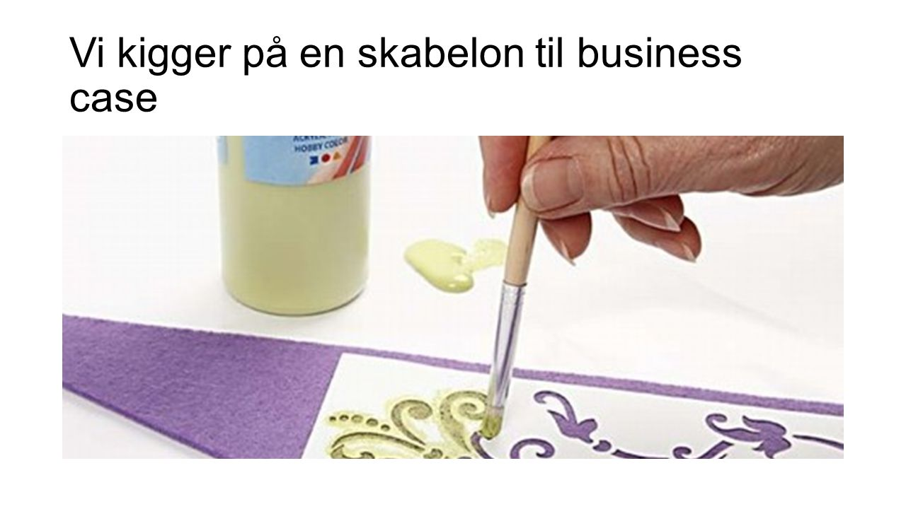 Vi kigger på en skabelon til business case