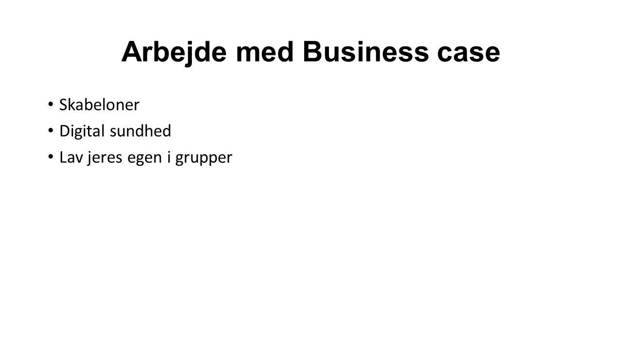 Arbejde med Business case