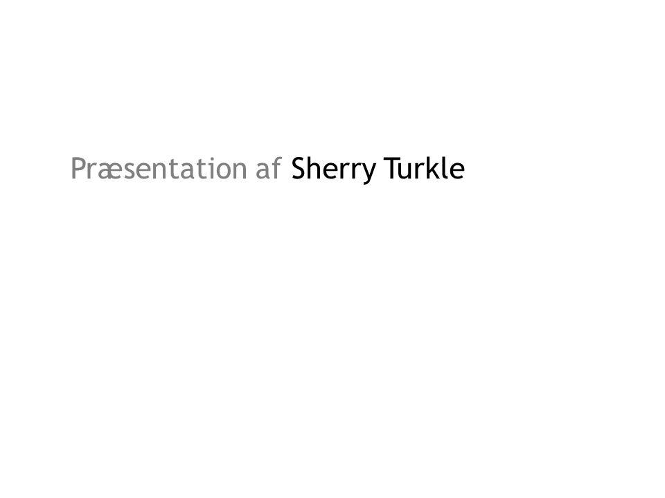 Præsentation af Sherry Turkle