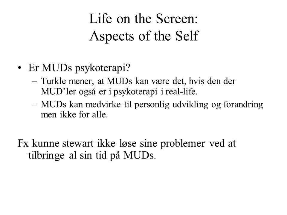 Life on the Screen: Aspects of the Self