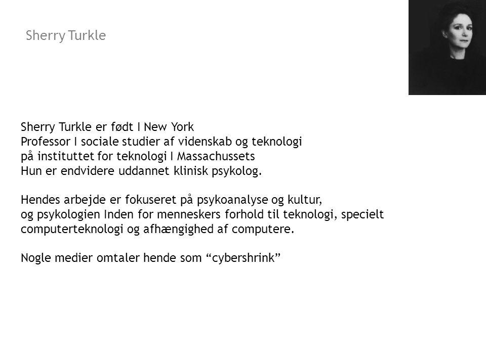 Sherry Turkle Sherry Turkle er født I New York