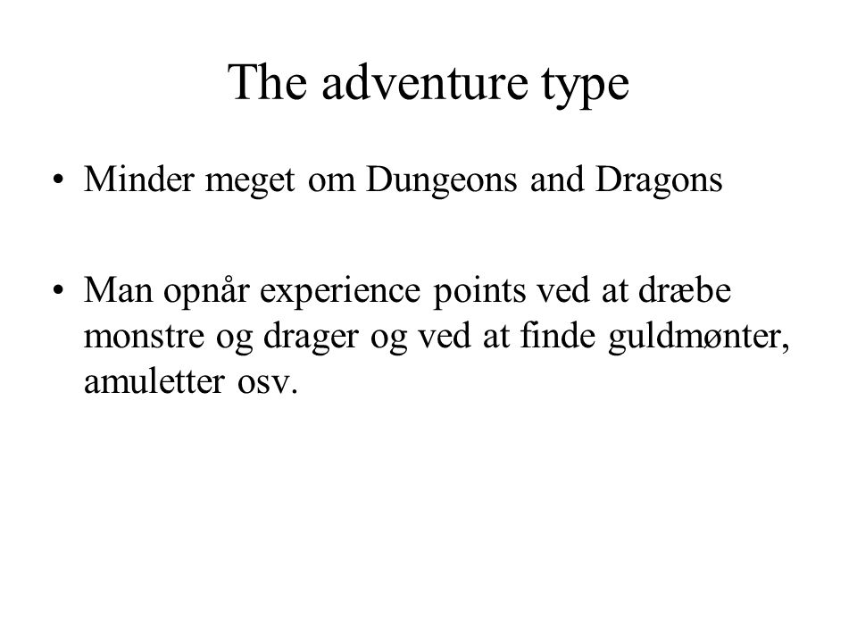 The adventure type Minder meget om Dungeons and Dragons