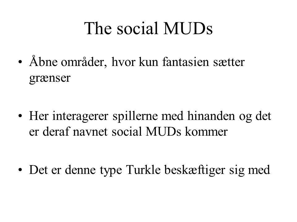 The social MUDs Åbne områder, hvor kun fantasien sætter grænser