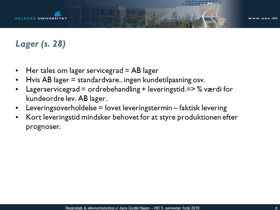 Lager (s. 28) Her tales om lager servicegrad = AB lager