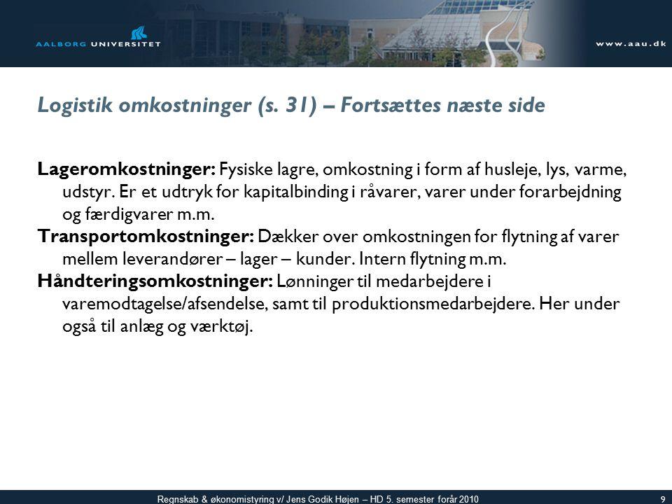 Logistik omkostninger (s. 31) – Fortsættes næste side