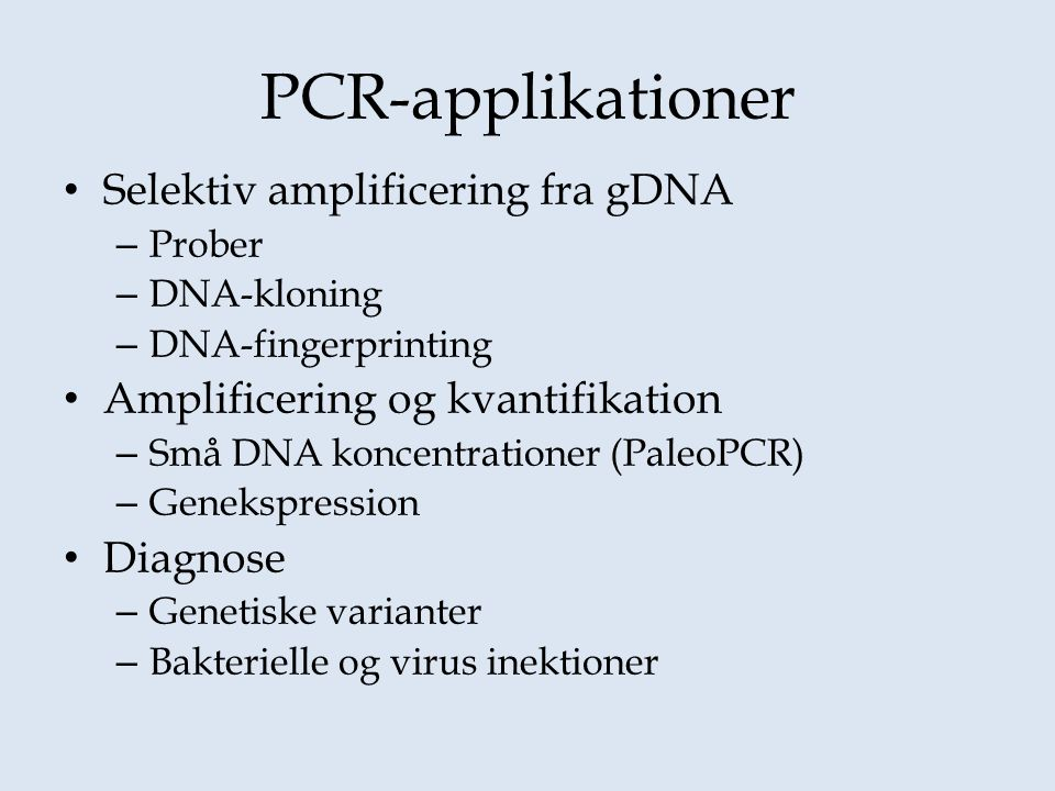 PCR-applikationer Selektiv amplificering fra gDNA