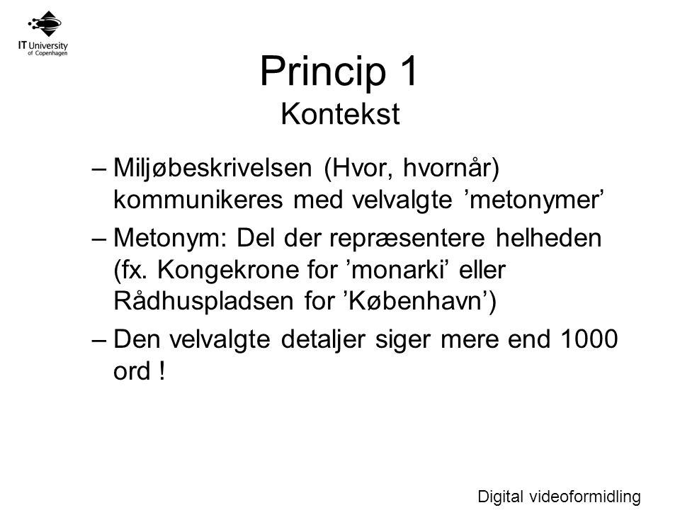 Princip 1 Kontekst Miljøbeskrivelsen (Hvor, hvornår) kommunikeres med velvalgte 'metonymer'