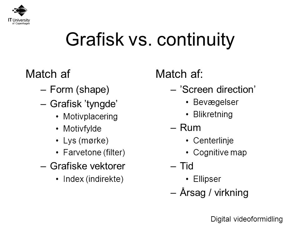 Grafisk vs. continuity Match af Match af: Form (shape)