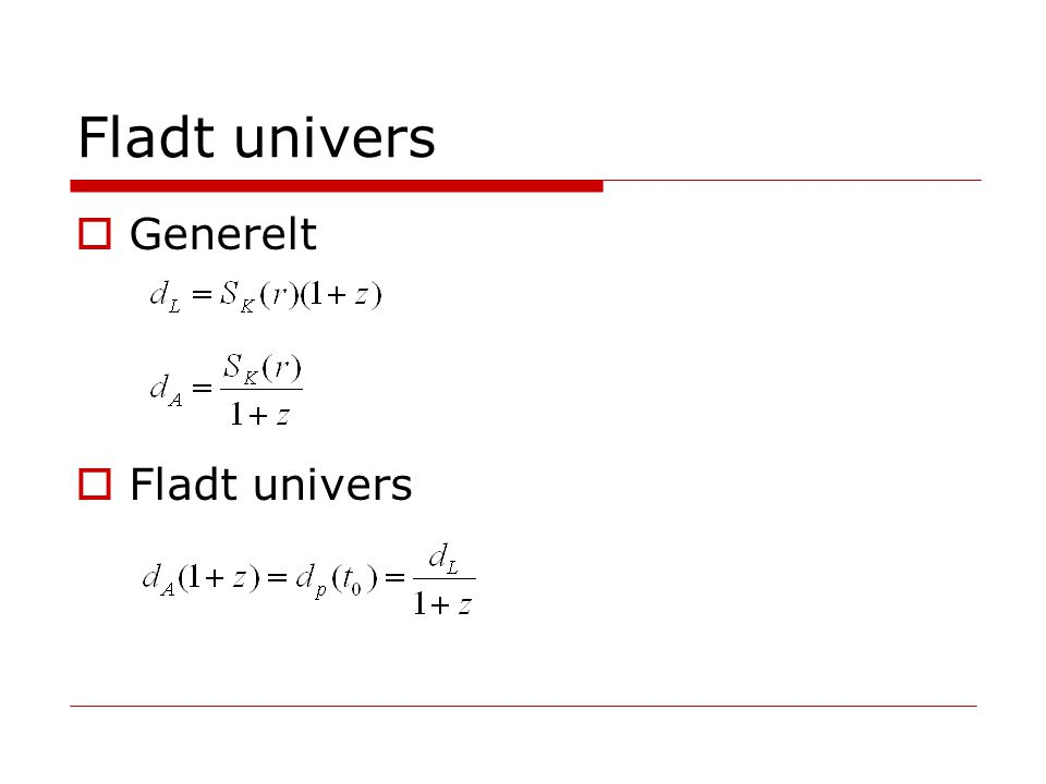 Fladt univers Generelt Fladt univers