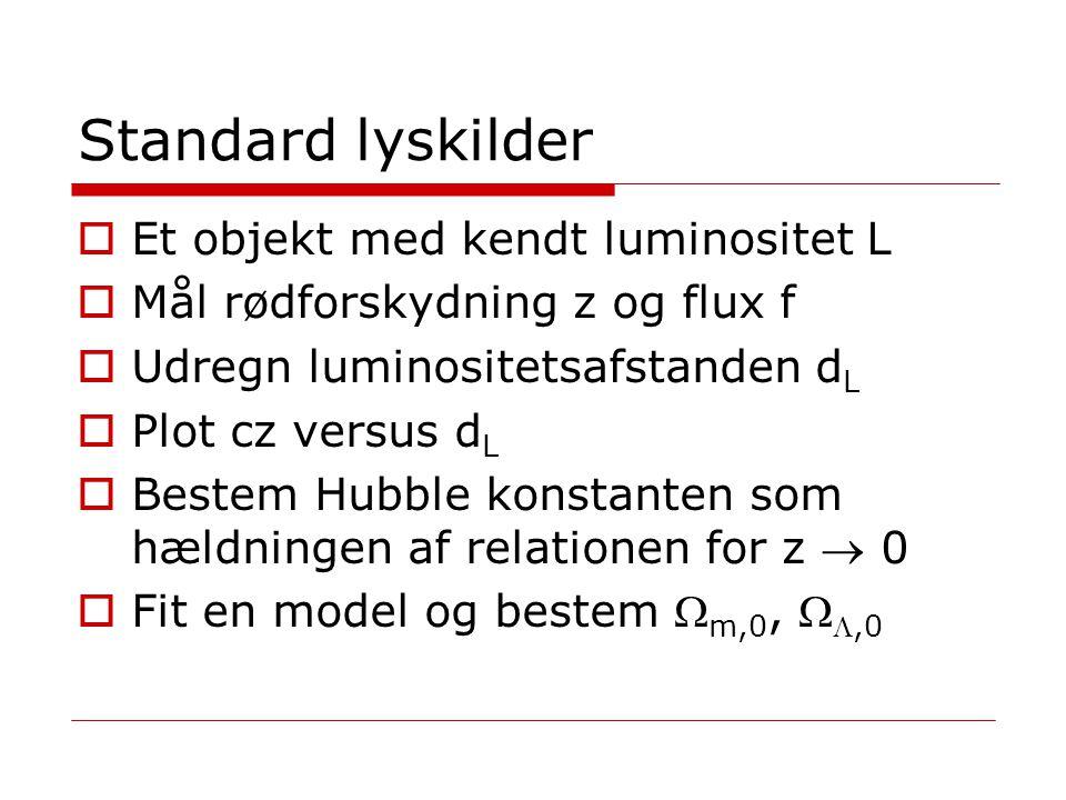 Standard lyskilder Et objekt med kendt luminositet L