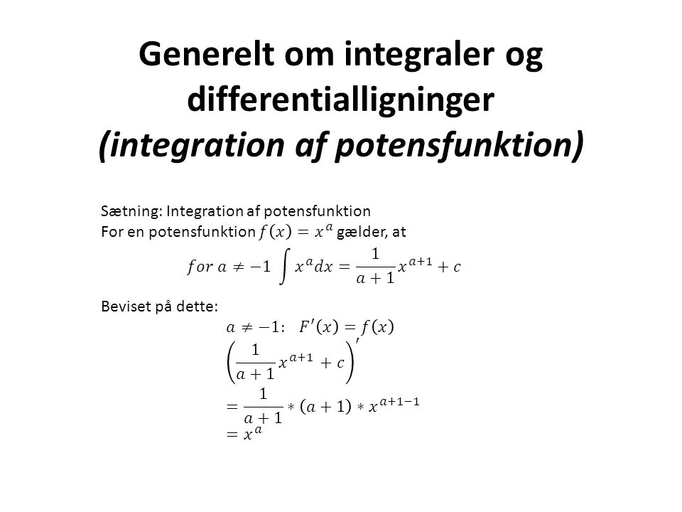 Generelt om integraler og differentialligninger (integration af potensfunktion)