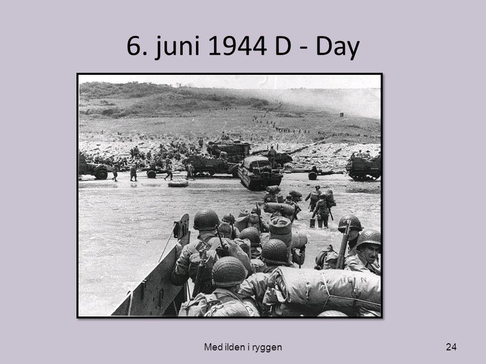 6. juni 1944 D - Day Med ilden i ryggen