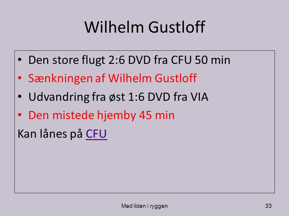 Wilhelm Gustloff Den store flugt 2:6 DVD fra CFU 50 min