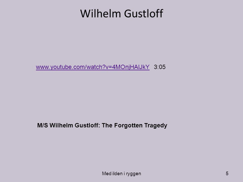 Wilhelm Gustloff www.youtube.com/watch v=4MOnjHAlJkY 3:05