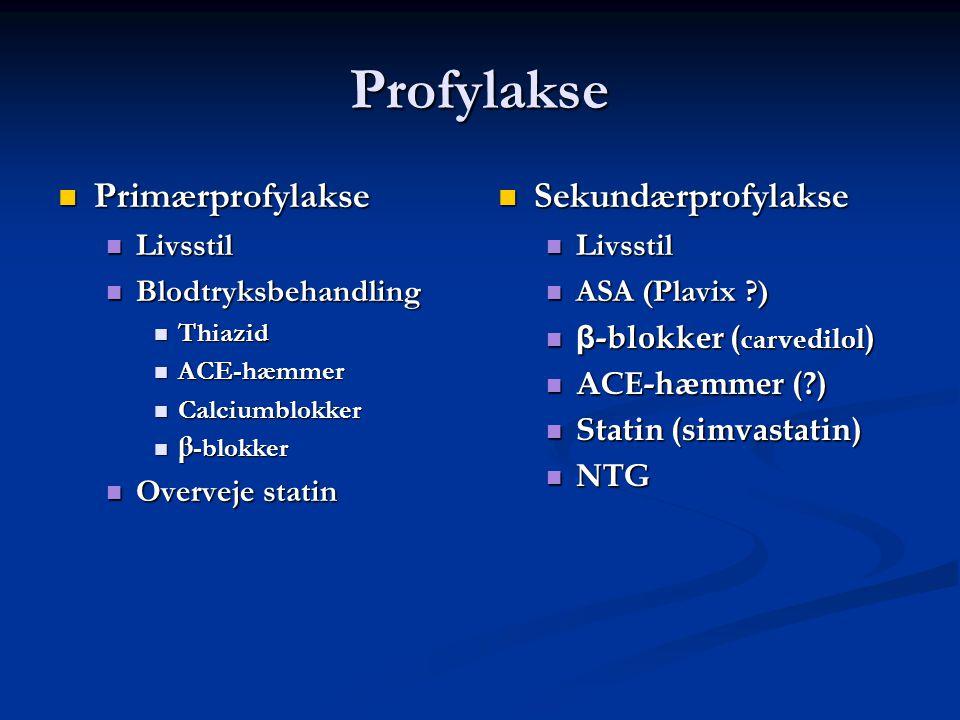 Profylakse Primærprofylakse Sekundærprofylakse Livsstil