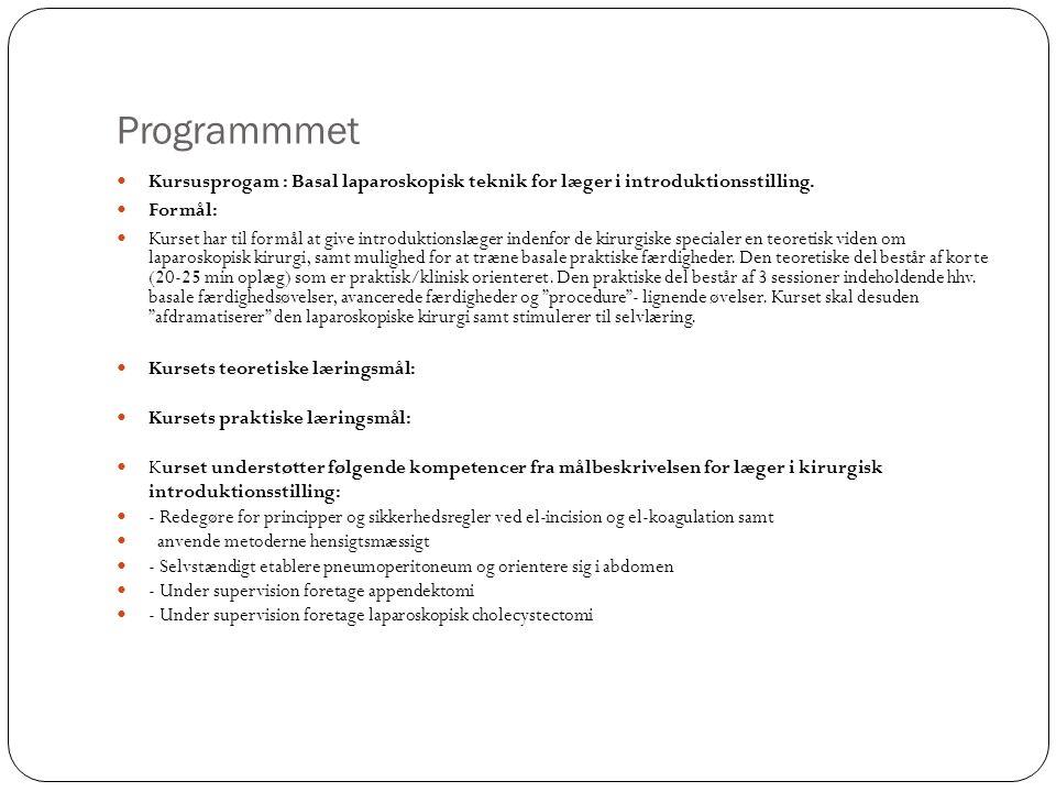 Programmmet Kursusprogam : Basal laparoskopisk teknik for læger i introduktionsstilling. Formål: