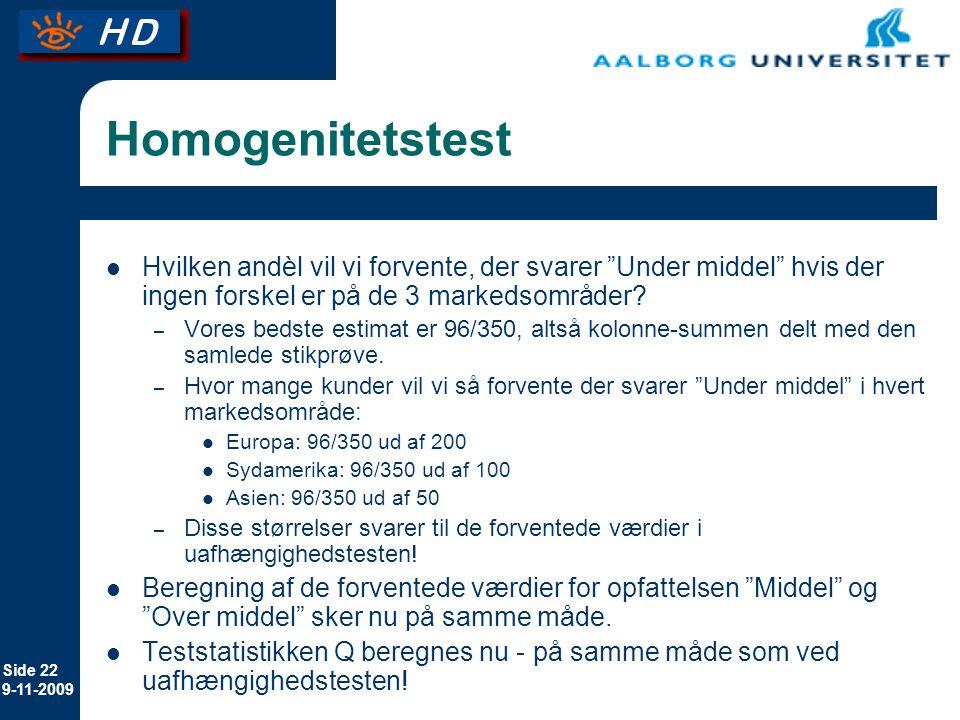 Homogenitetstest Hvilken andèl vil vi forvente, der svarer Under middel hvis der ingen forskel er på de 3 markedsområder