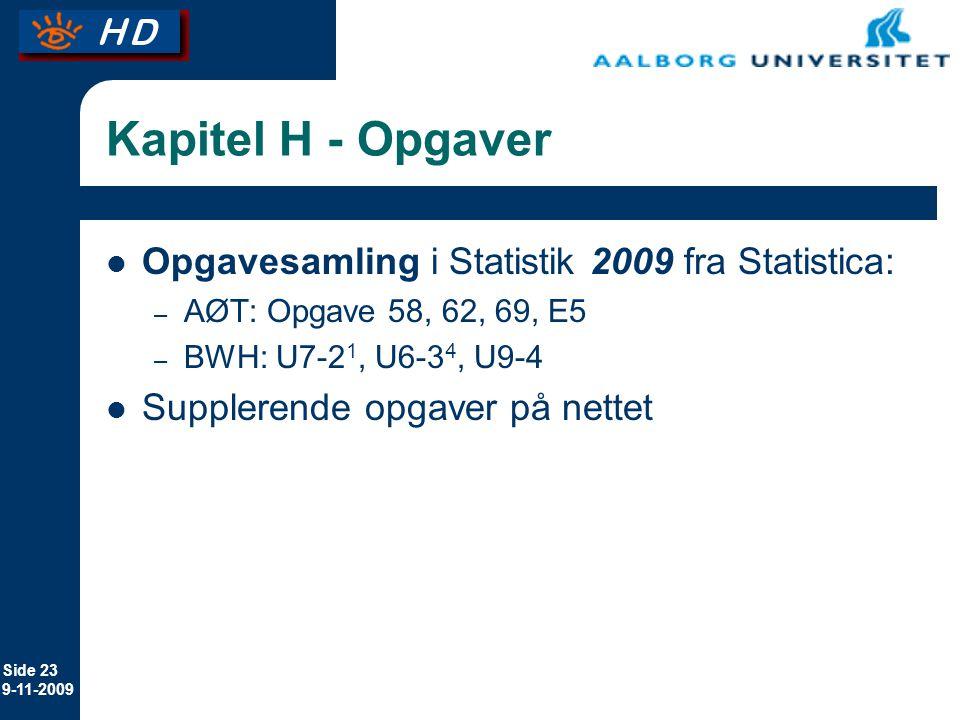 Kapitel H - Opgaver Opgavesamling i Statistik 2009 fra Statistica: