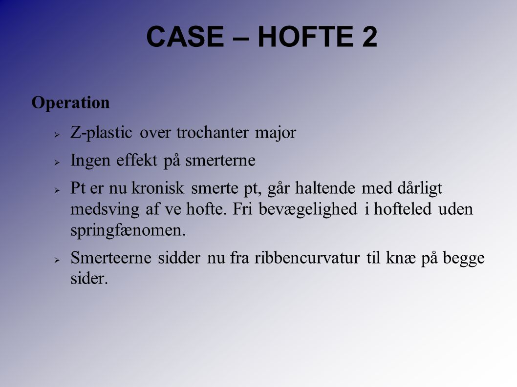 CASE – HOFTE 2 Operation Z-plastic over trochanter major