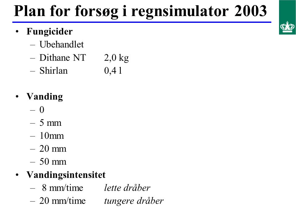 Plan for forsøg i regnsimulator 2003