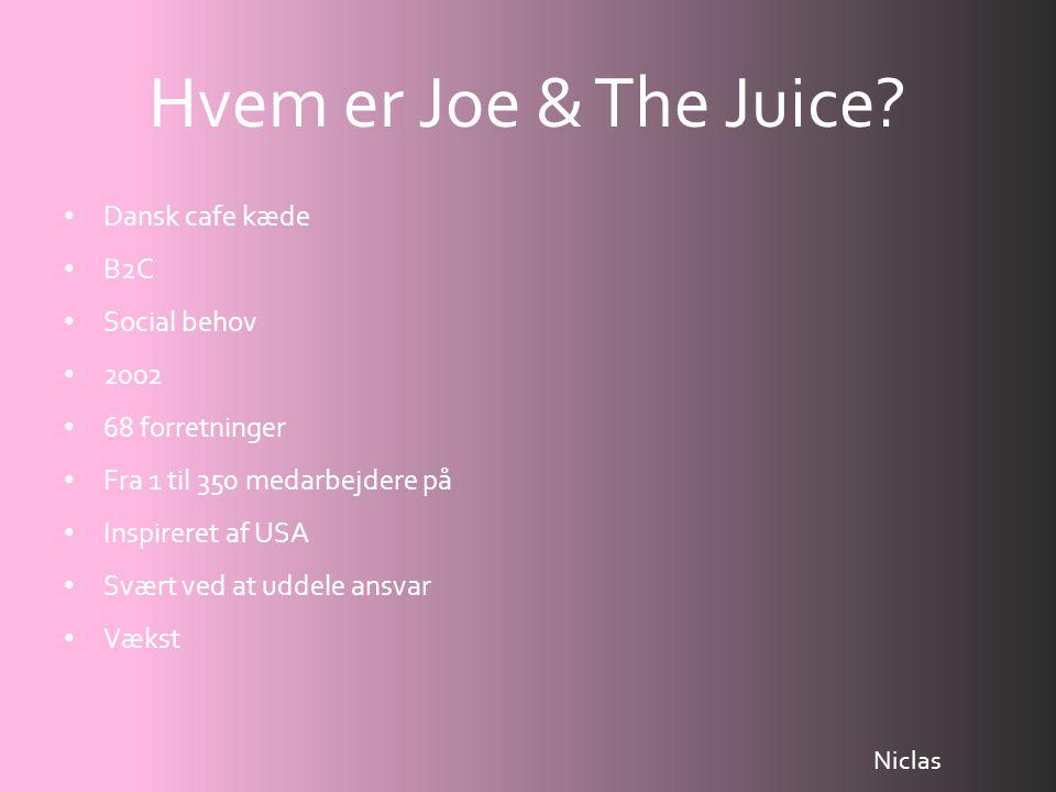 Hvem er Joe & The Juice Dansk cafe kæde B2C Social behov 2002