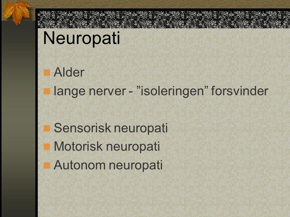 Neuropati Alder lange nerver - isoleringen forsvinder