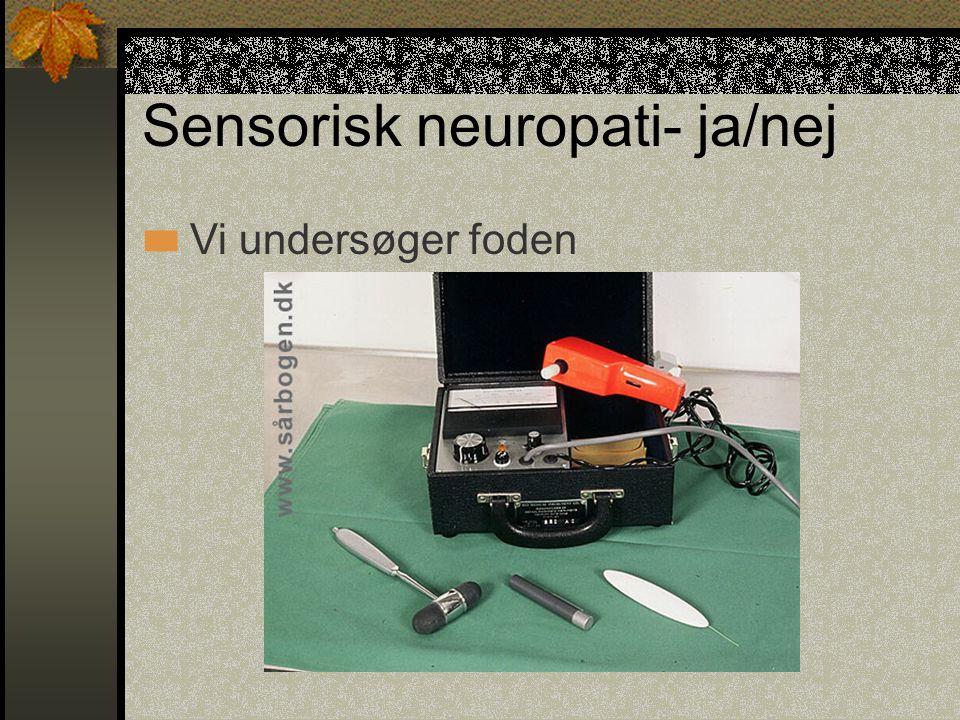 Sensorisk neuropati- ja/nej