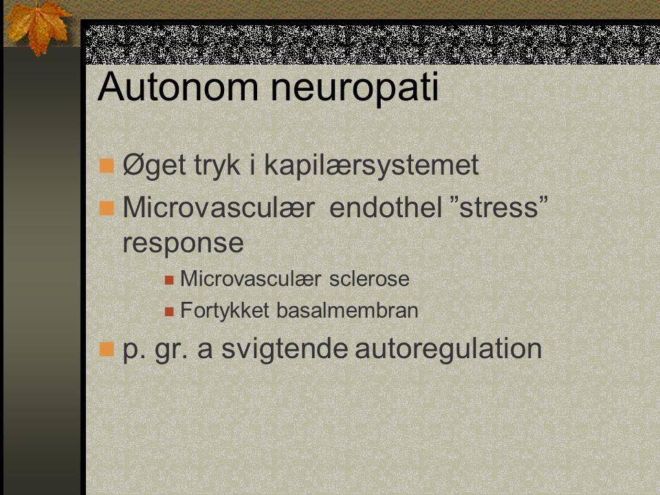Autonom neuropati Øget tryk i kapilærsystemet