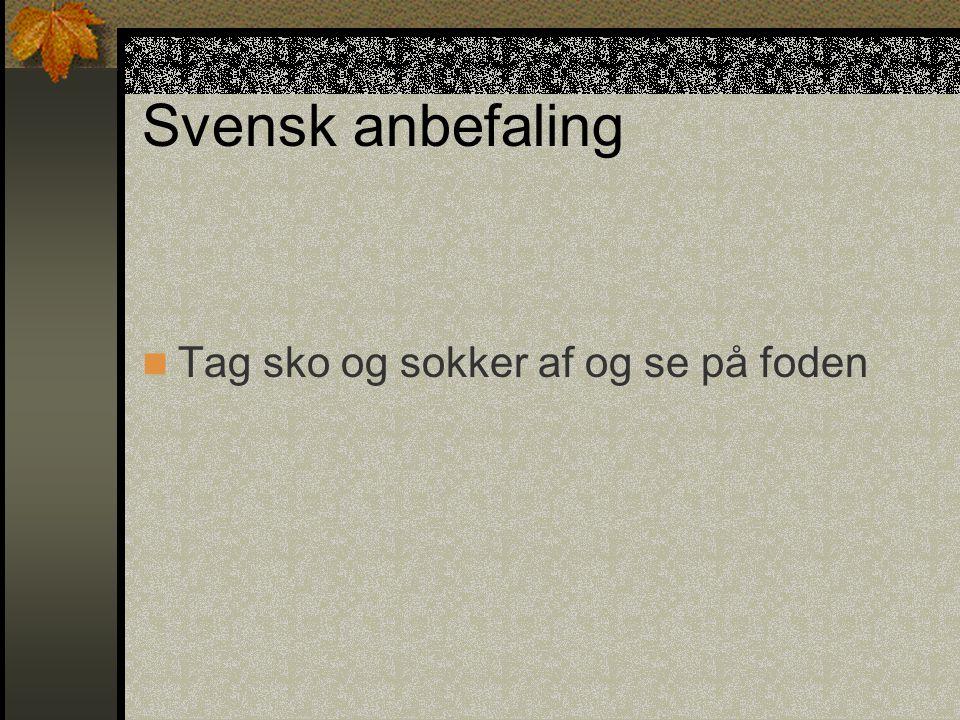Svensk anbefaling Tag sko og sokker af og se på foden