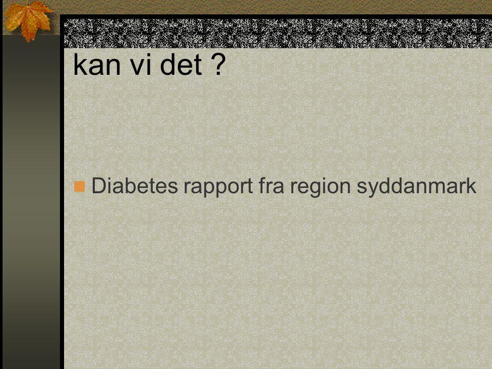 kan vi det Diabetes rapport fra region syddanmark