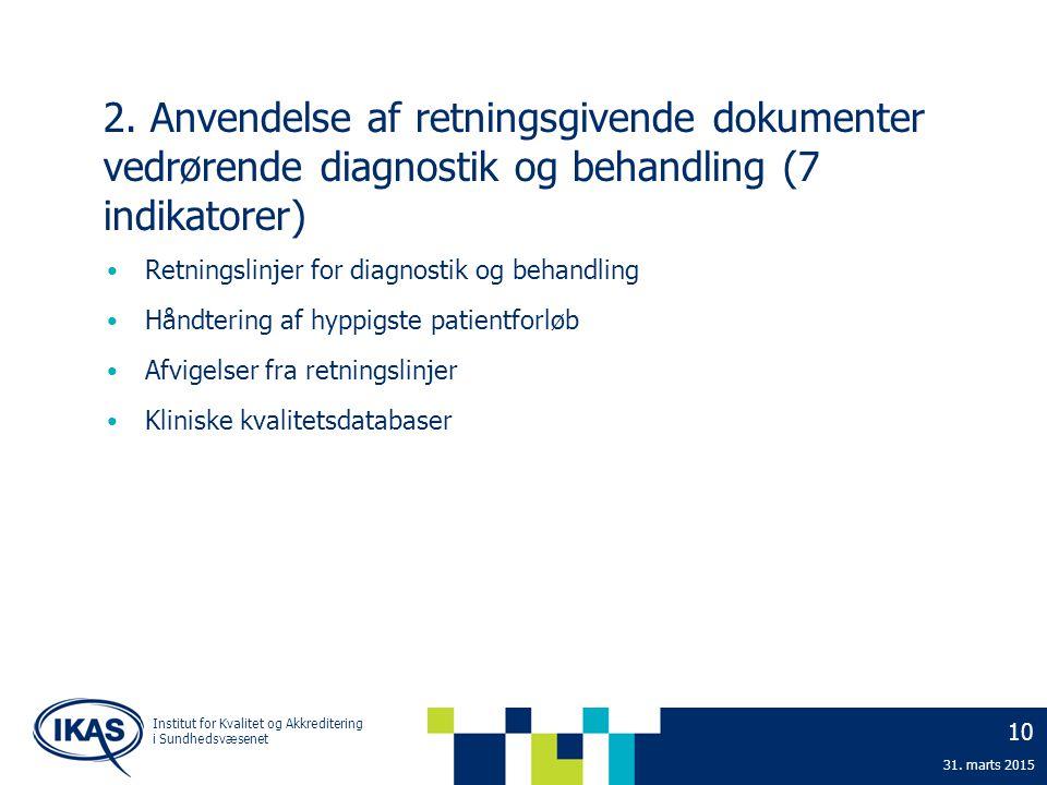 2. Anvendelse af retningsgivende dokumenter vedrørende diagnostik og behandling (7 indikatorer)
