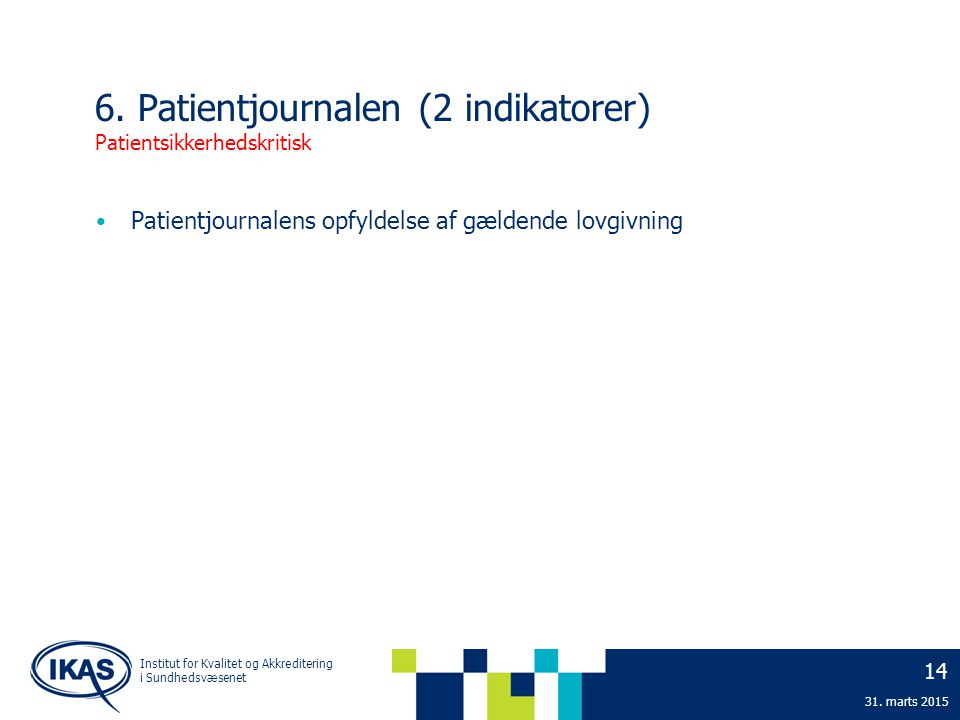6. Patientjournalen (2 indikatorer) Patientsikkerhedskritisk