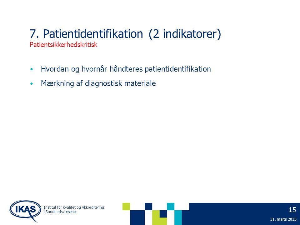 7. Patientidentifikation (2 indikatorer) Patientsikkerhedskritisk