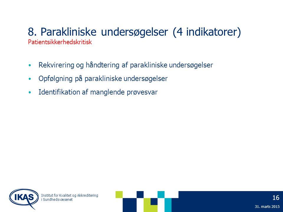 8. Parakliniske undersøgelser (4 indikatorer) Patientsikkerhedskritisk