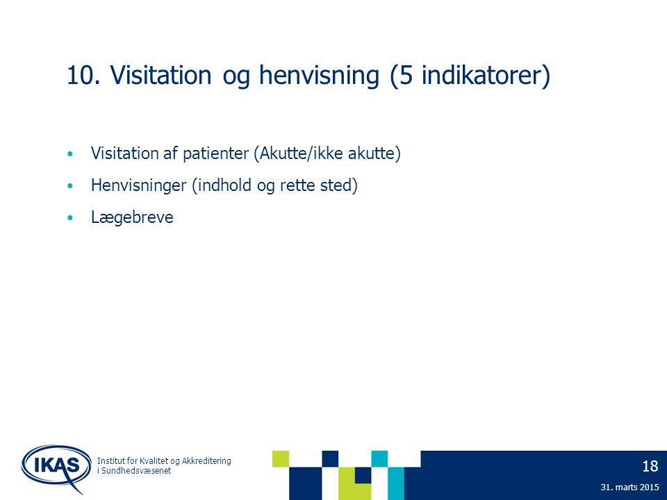 10. Visitation og henvisning (5 indikatorer)