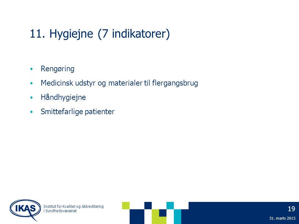 11. Hygiejne (7 indikatorer)