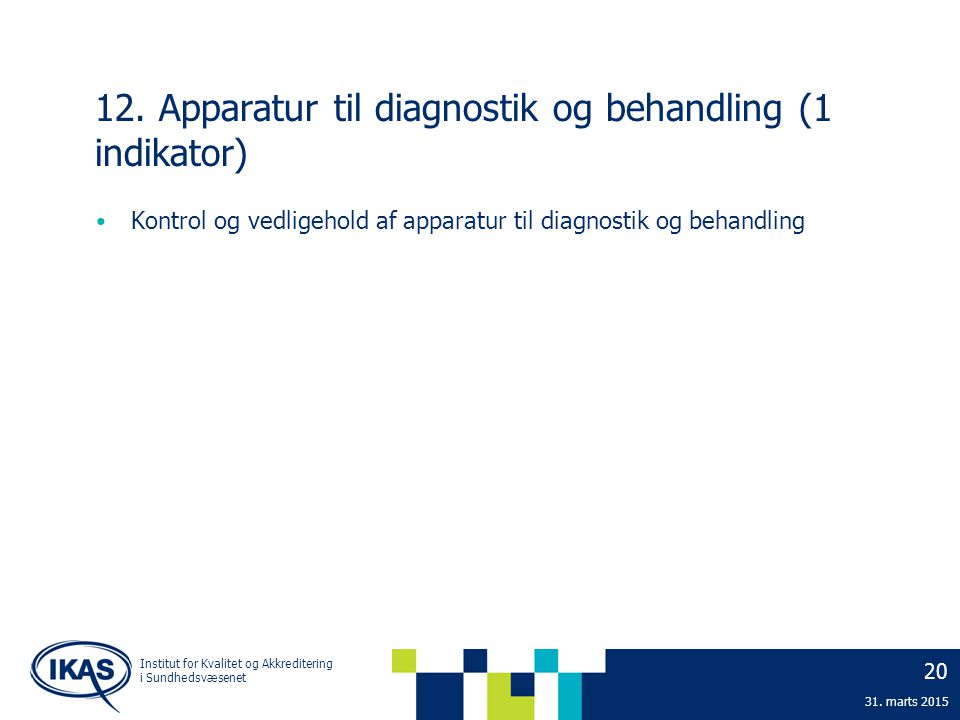 12. Apparatur til diagnostik og behandling (1 indikator)