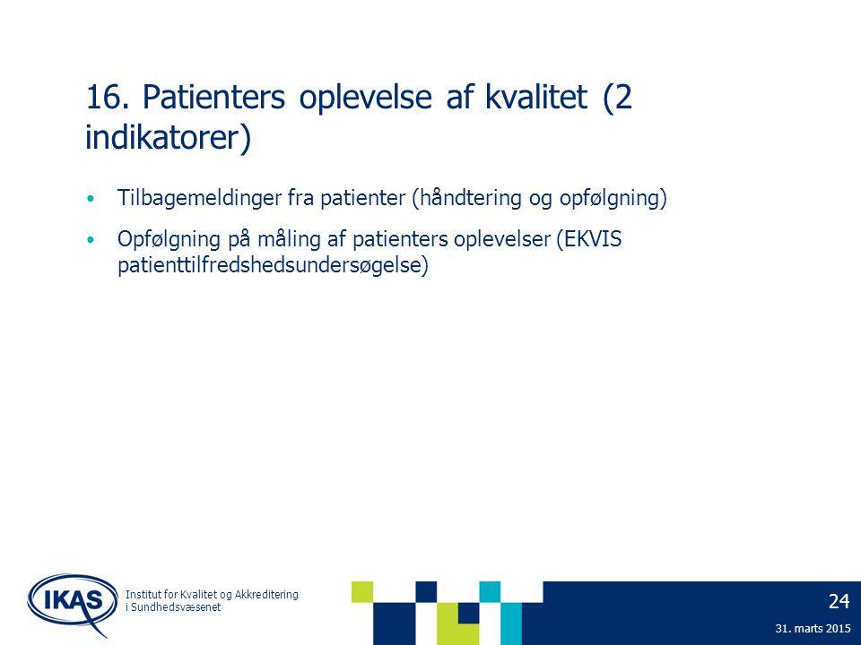 16. Patienters oplevelse af kvalitet (2 indikatorer)