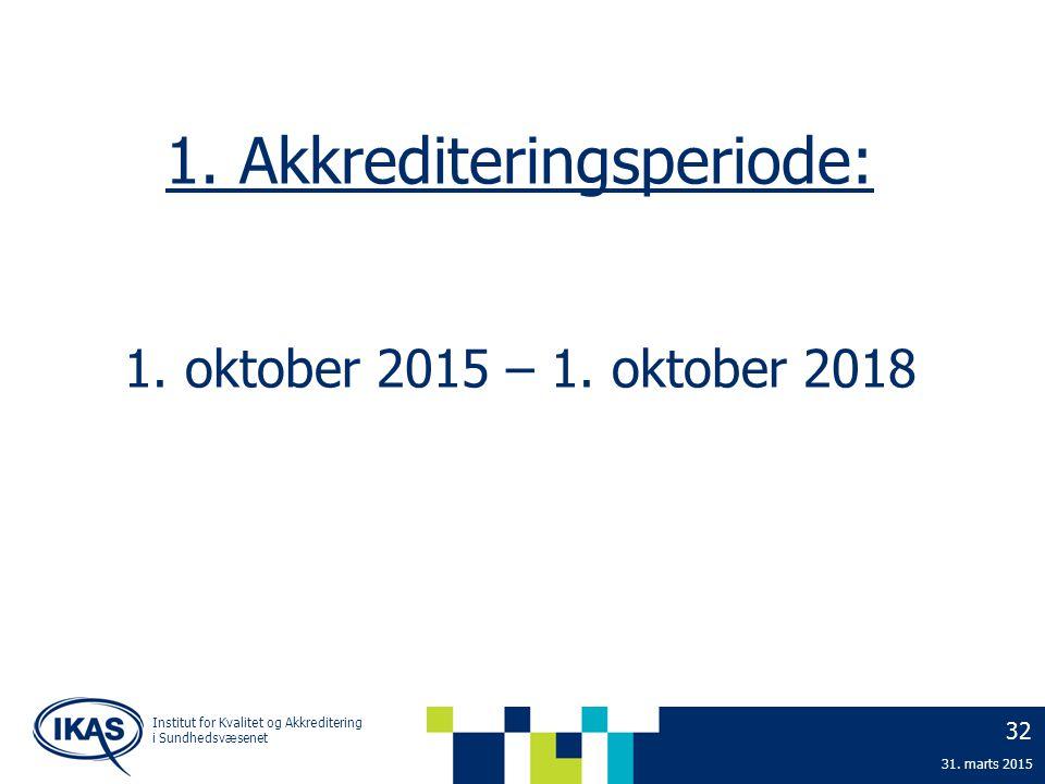 1. Akkrediteringsperiode: 1. oktober 2015 – 1. oktober 2018