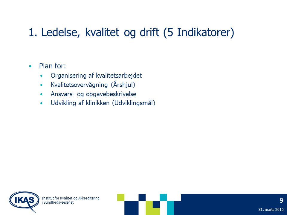 1. Ledelse, kvalitet og drift (5 Indikatorer)