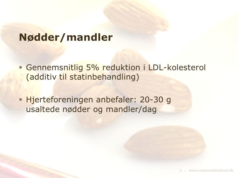 Nødder/mandler Gennemsnitlig 5% reduktion i LDL-kolesterol (additiv til statinbehandling)