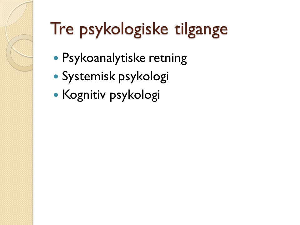 Tre psykologiske tilgange