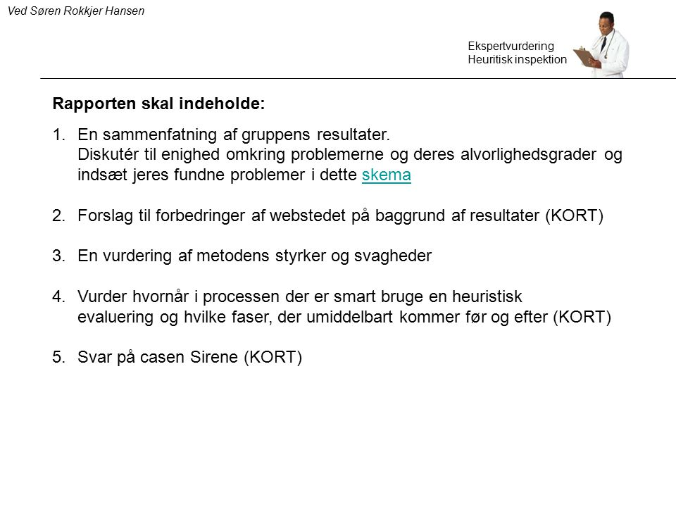 Rapporten skal indeholde: En sammenfatning af gruppens resultater.