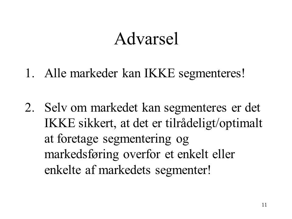 Advarsel Alle markeder kan IKKE segmenteres!