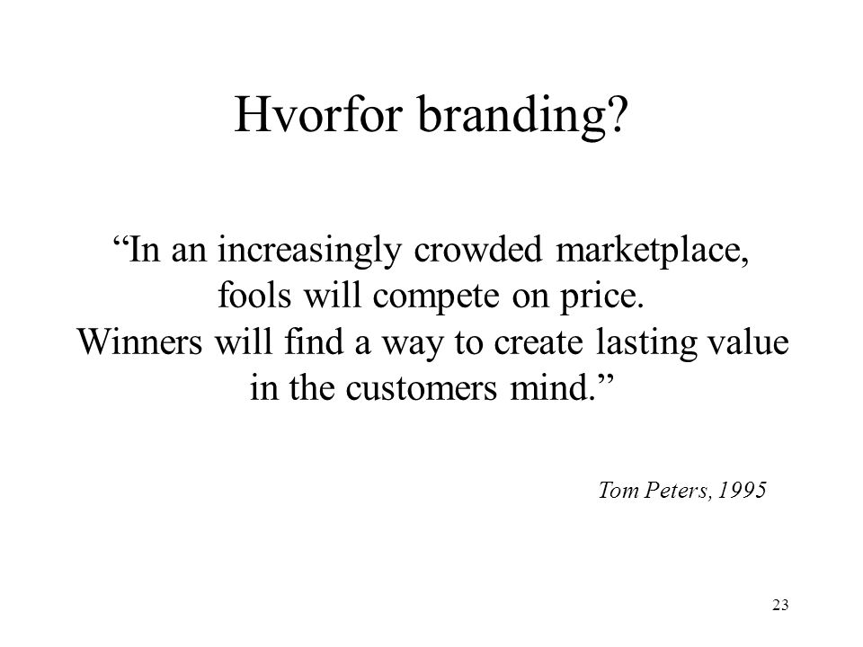 Hvorfor branding In an increasingly crowded marketplace,
