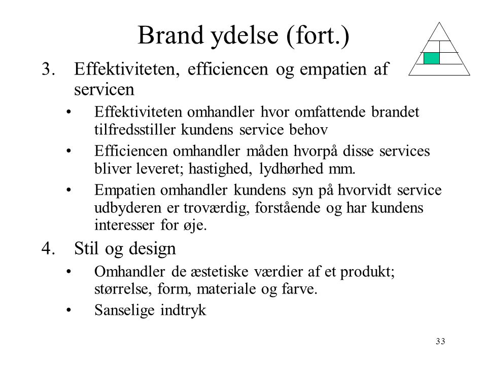 Brand ydelse (fort.) Effektiviteten, efficiencen og empatien af servicen.