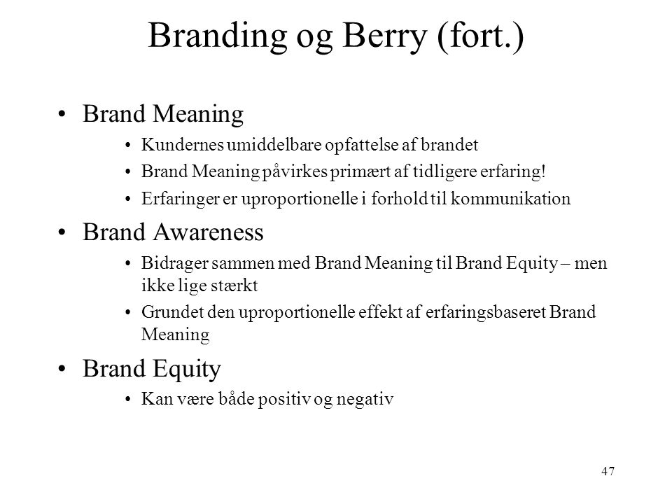 Branding og Berry (fort.)