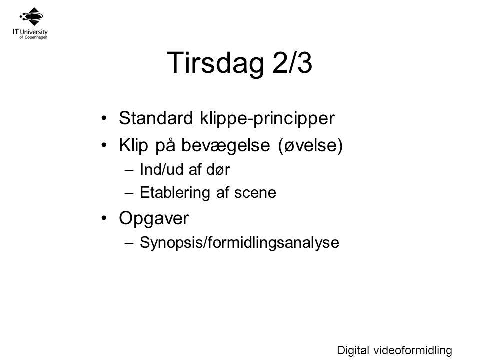 Tirsdag 2/3 Standard klippe-principper Klip på bevægelse (øvelse)