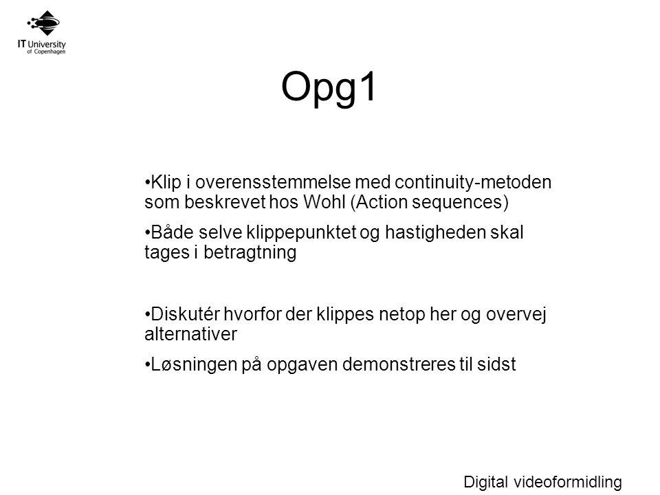 Opg1 Klip i overensstemmelse med continuity-metoden som beskrevet hos Wohl (Action sequences)