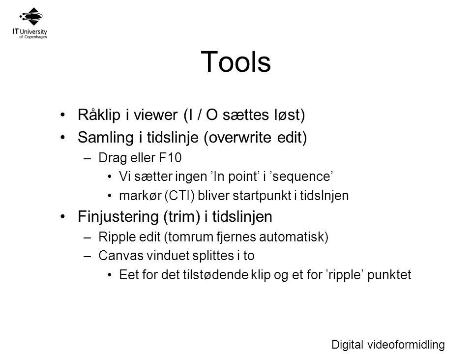 Tools Råklip i viewer (I / O sættes løst)